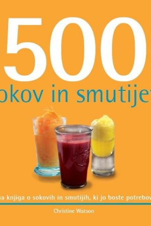500 sokov in smutijev 1852 1