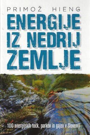 energije iz nedrij zemlje 100 energijskih točk parkov in gajev v sloveniji 3149 1