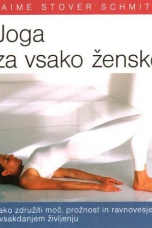 joga za vsako žensko kako združiti moč prožnost in ravnovesje 374 1
