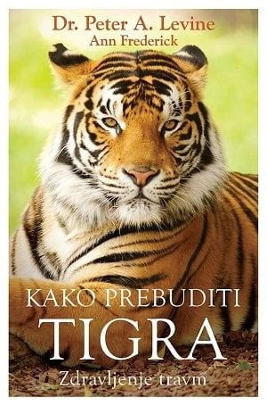 Kako prebuditi tigra - Zdravljenje travm 1
