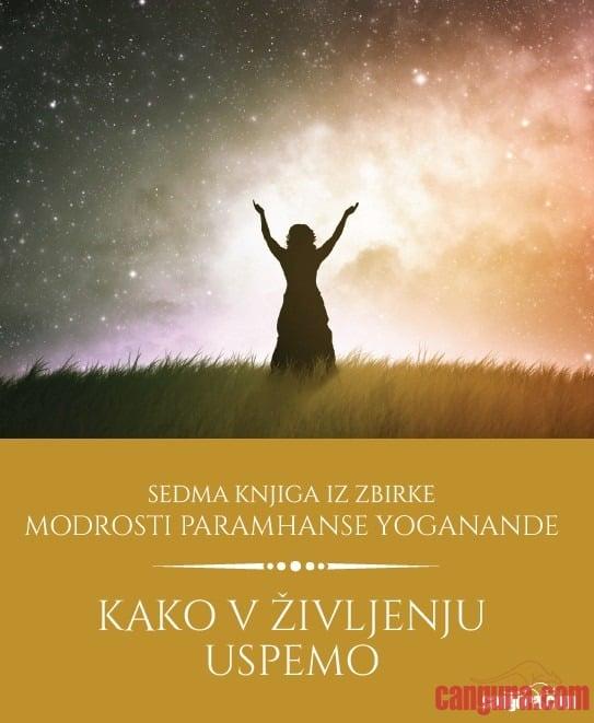 kako v življenju uspemo 7 knjiga modrosti paramhanse yoganande 3144 1