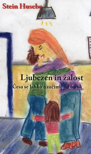 ljubezen in žalost česa se lahko naučimo od otrok 1740 1