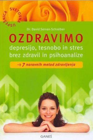 ozdravimo depresijo tesnobo in stres brez zdravil in psihoanalize 974 1