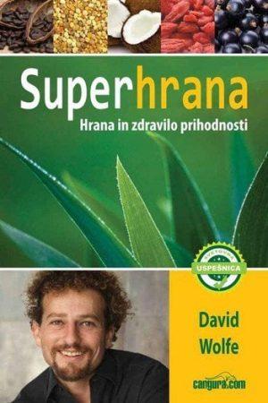 superhrana hrana in zdravilo prihodnosti 461 1