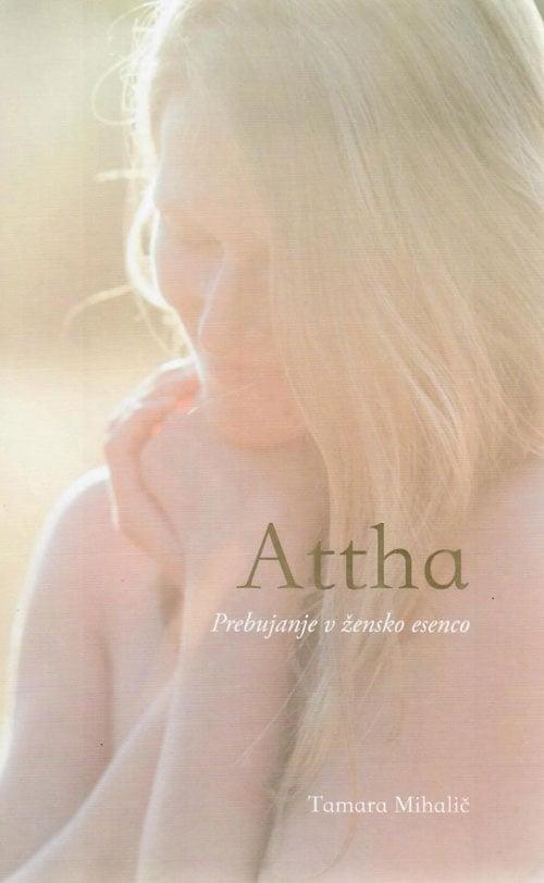 Attha: Prebujanje v žensko esenco 1