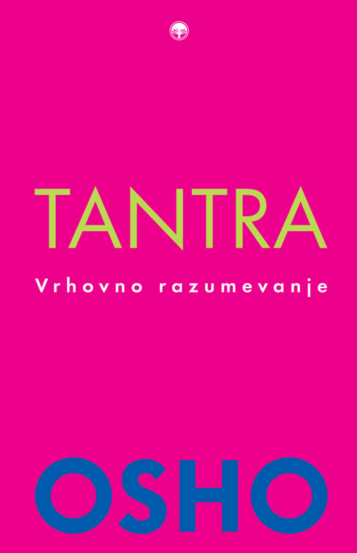Tantra - Vrhovno razumevanje 1