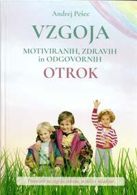 Vzgoja motiviranih, zdravih in odgovornih otrok 1